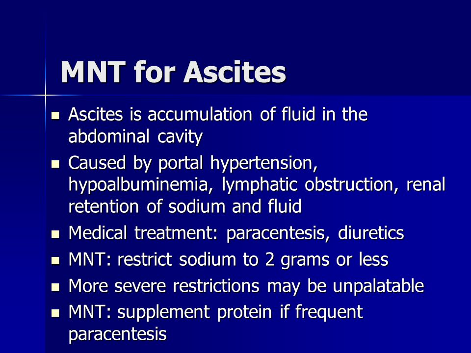 MNT for Ascites Ascites is accumulation of fluid in the abdominal cavity Ascites is accumulation of fluid in the abdominal cavity Caused by portal hyp