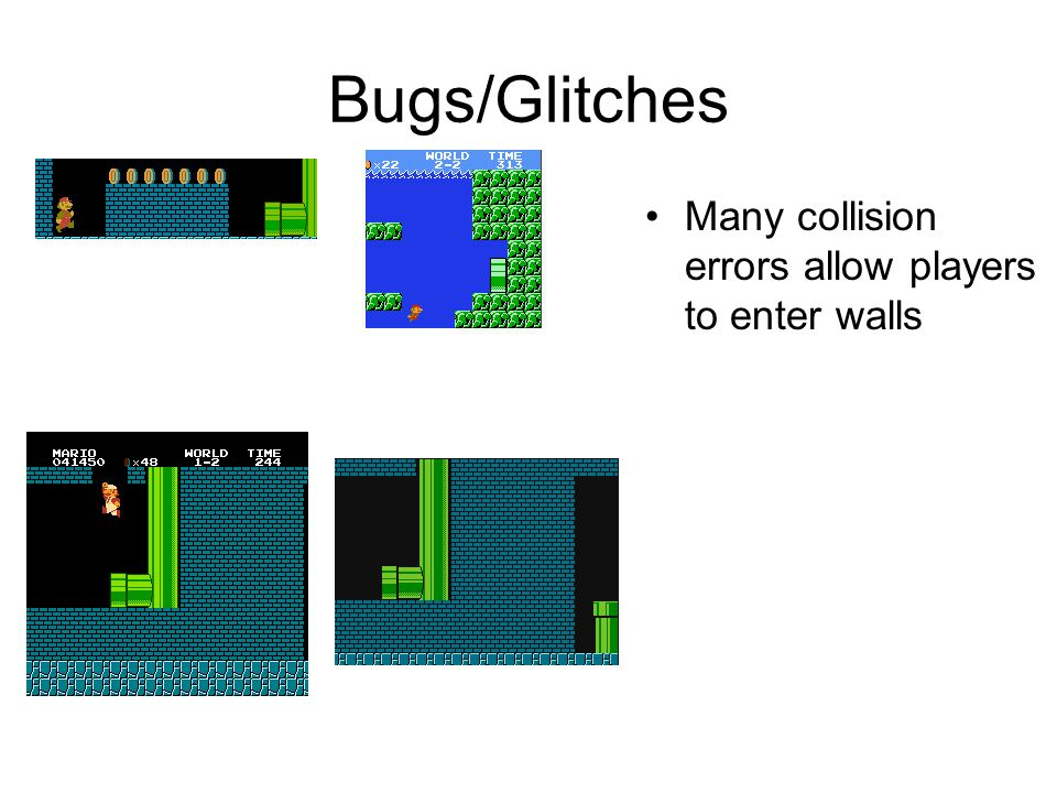 Bugs/Glitches Many collision errors allow players to enter walls