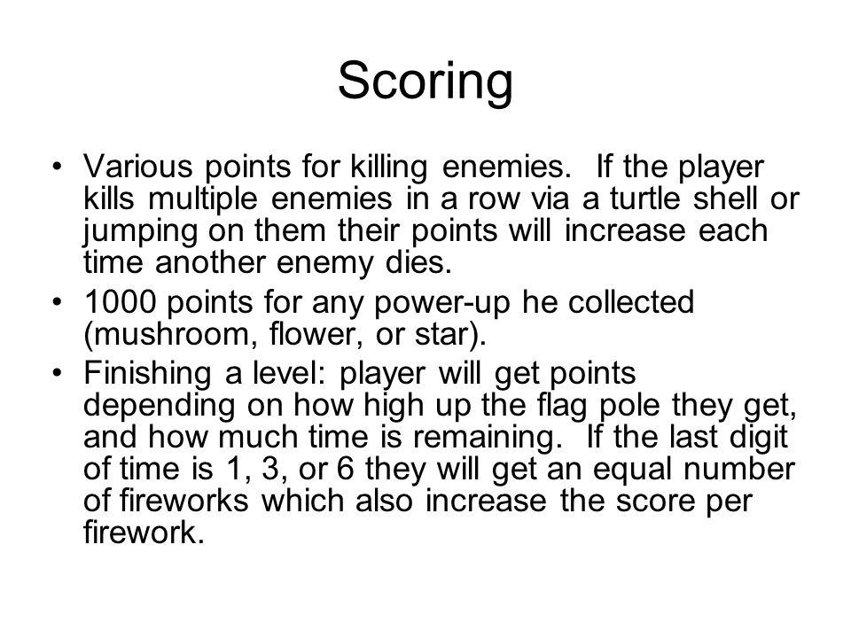 Scoring Various points for killing enemies.