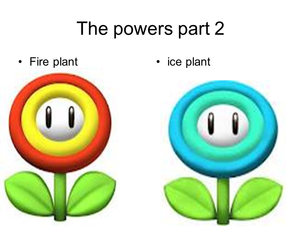 The powers part 2 Fire plantice plant