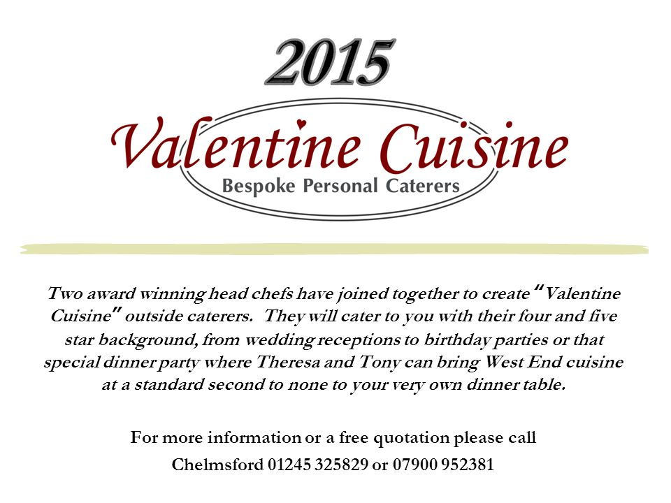 Two award winning head chefs have joined together to create Valentine Cuisine outside caterers.