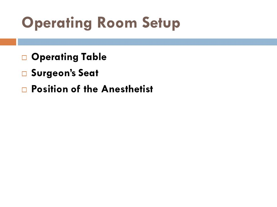 Operating Room Setup  Operating Table  Surgeon's Seat  Position of the Anesthetist