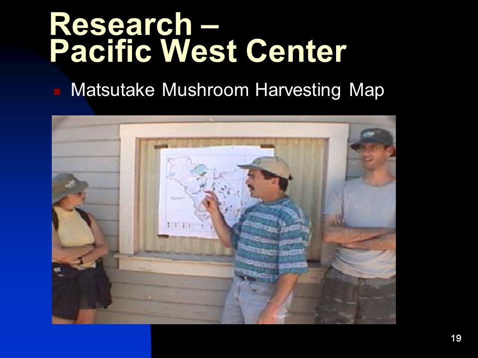 19 Research – Pacific West Center Matsutake Mushroom Harvesting Map