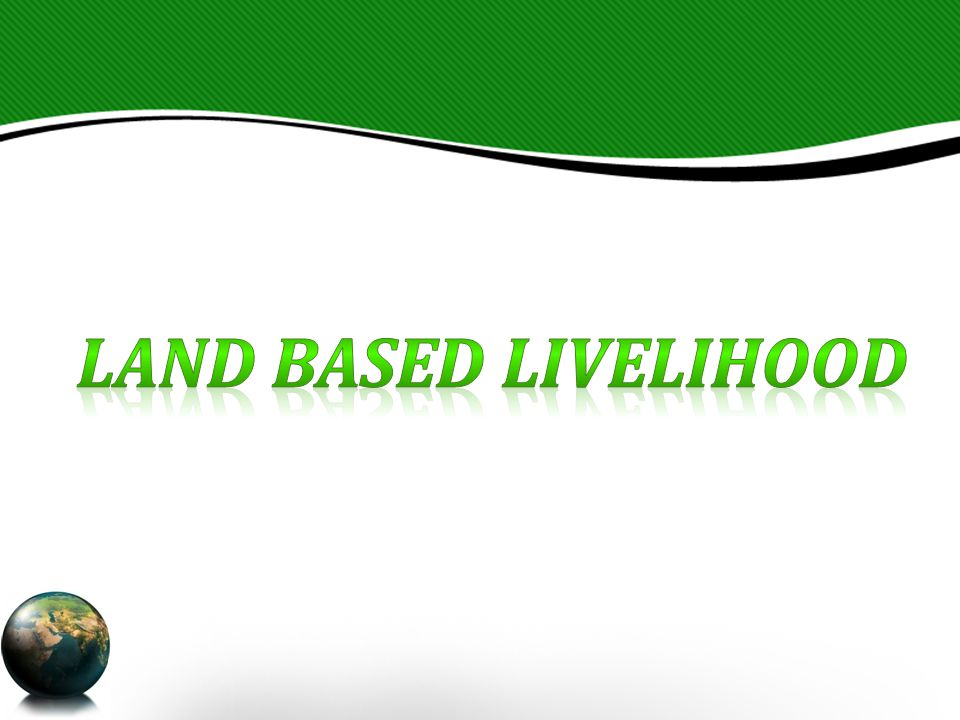 Land Based Livelihood depends upon Resource Management which leads to Natural Resource Management (NRM).
