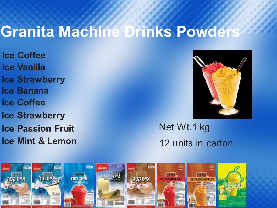 Granita Machine Drinks Powders Ice Coffee Ice Vanilla Ice Strawberry Ice Banana Ice Coffee Ice Strawberry Ice Passion Fruit Ice Mint & Lemon Net Wt.1 kg 12 units in carton