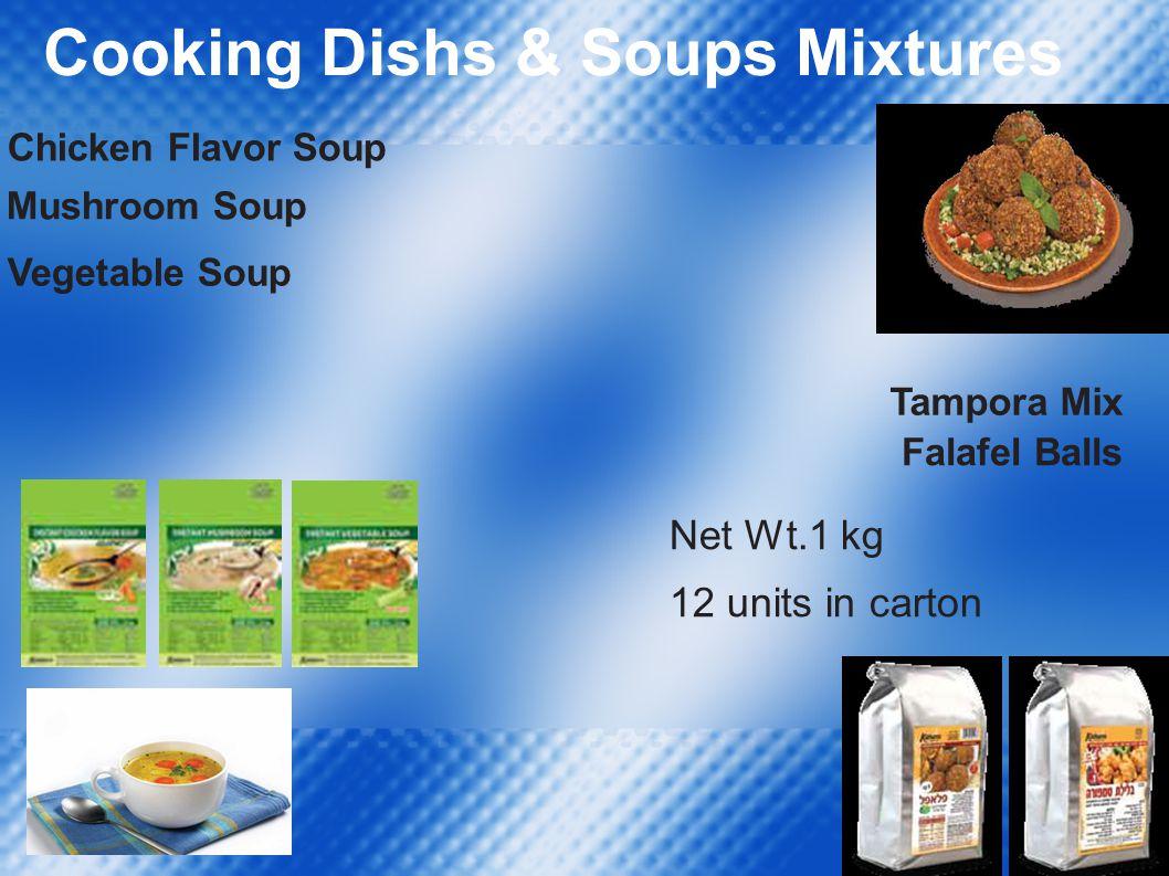 Cooking Dishs & Soups Mixtures Chicken Flavor Soup Mushroom Soup Vegetable Soup Tampora Mix Falafel Balls Net Wt.1 kg 12 units in carton