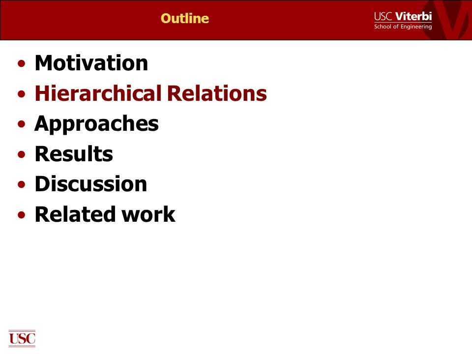 Outline Motivation Hierarchical Relations Approaches Results Discussion Related work