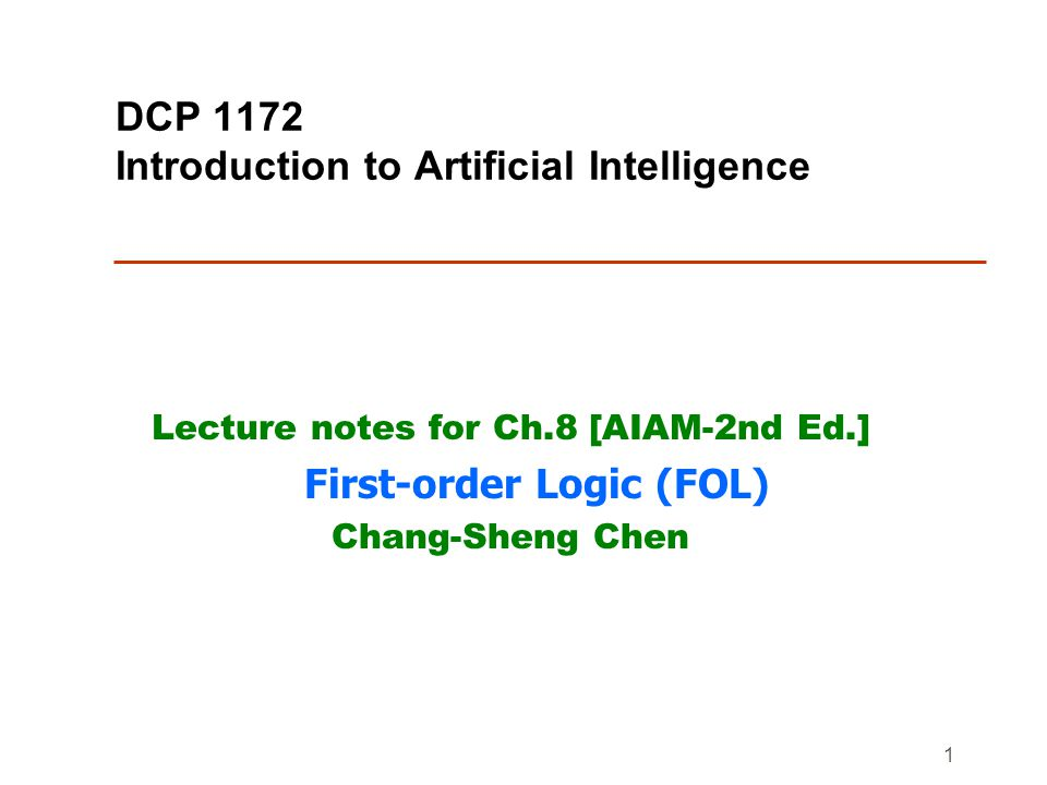 DCP1172, Ch.8 12 Why first-order logic.