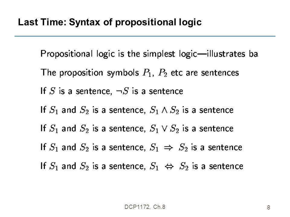 DCP1172, Ch.8 9 Last Time: Semantics of Propositional logic