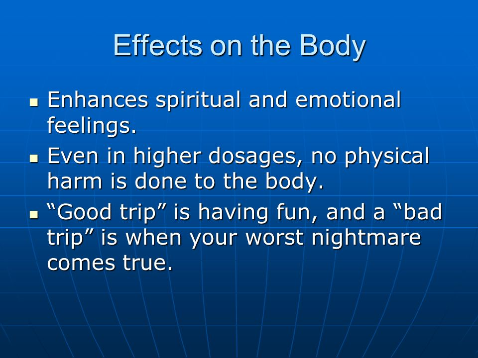 Effects on the Body Enhances spiritual and emotional feelings.