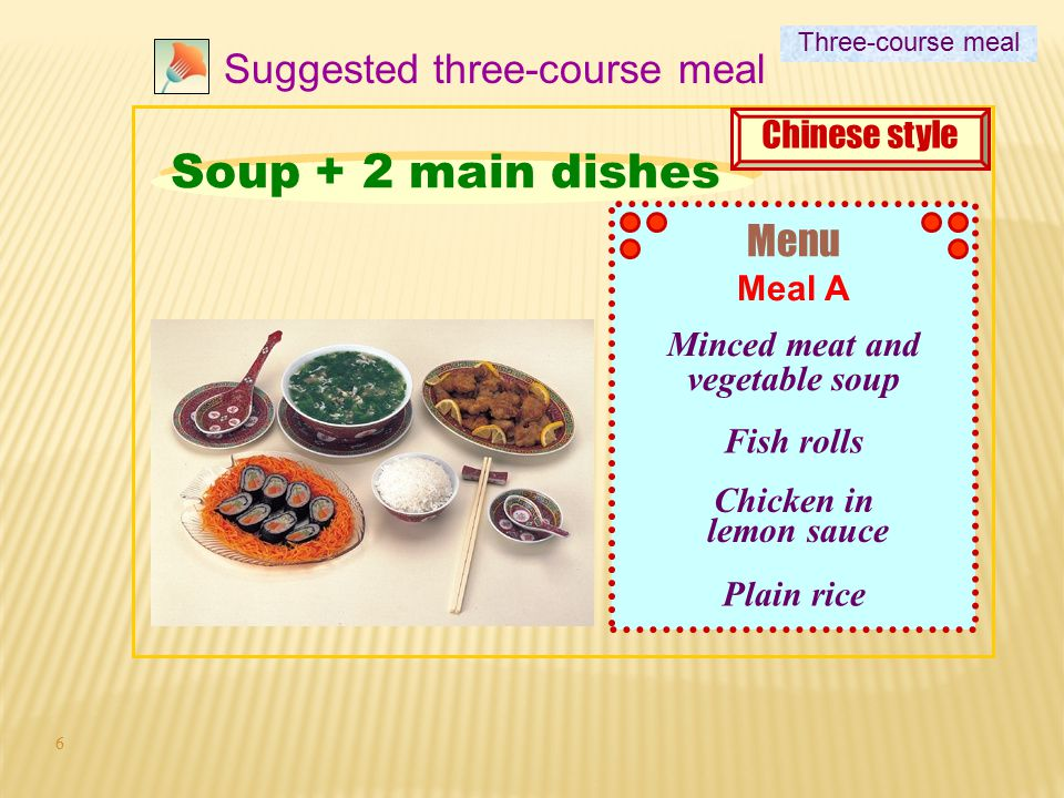16 Suggested three-course meal Consists of three courses: a soup.