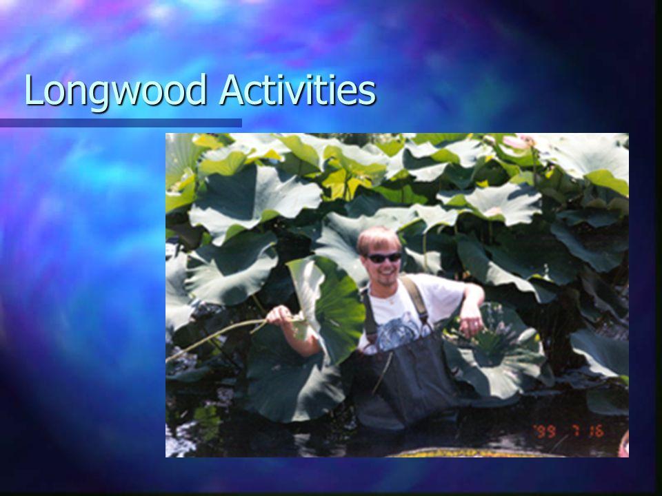 Longwood Activities