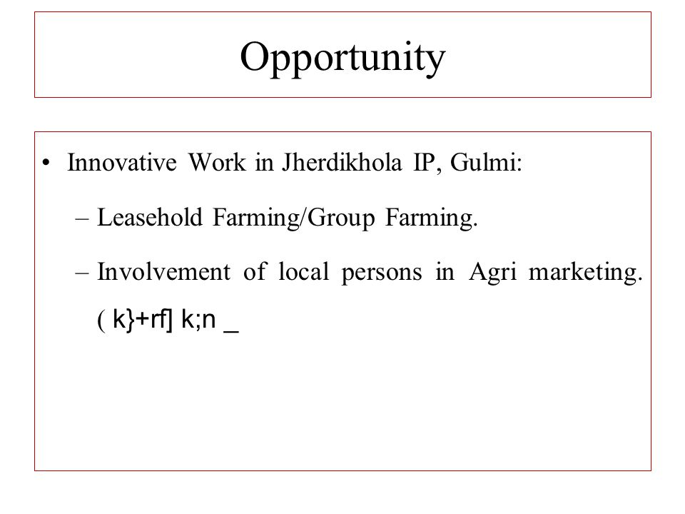 Opportunity Innovative Work in Jherdikhola IP, Gulmi: –Leasehold Farming/Group Farming.