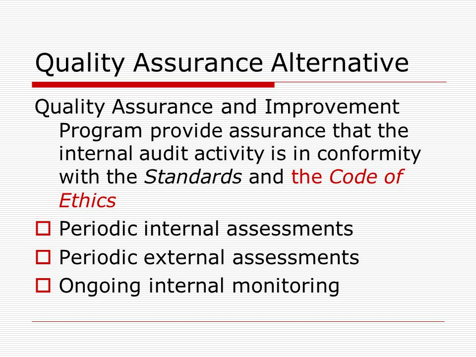 Quality Assurance Alternative Quality Assurance and Improvement Program provide assurance that the internal audit activity is in conformity with the S