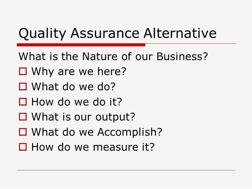 Quality Assurance Alternative