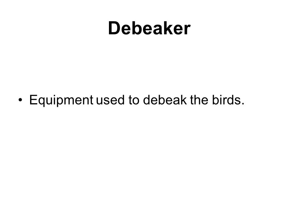 Debeaker Equipment used to debeak the birds.