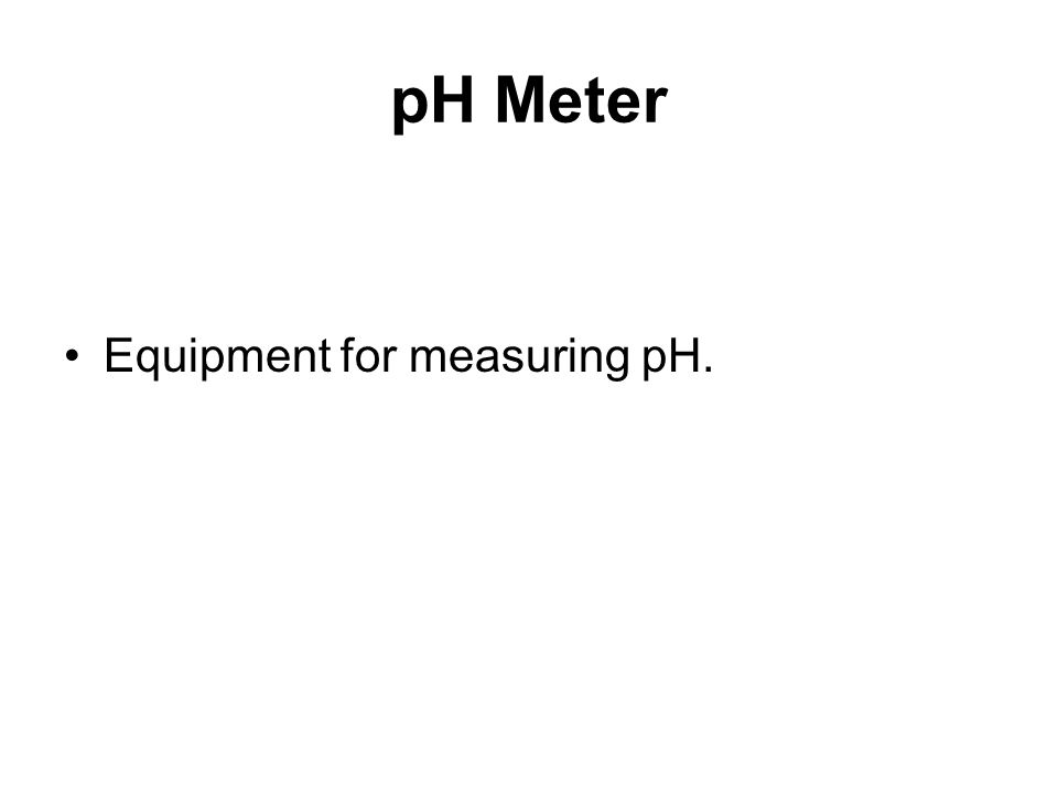 pH Meter Equipment for measuring pH.