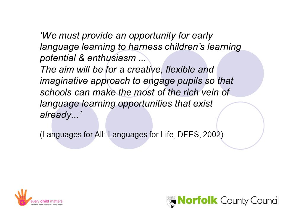 'We must provide an opportunity for early language learning to harness children's learning potential & enthusiasm...