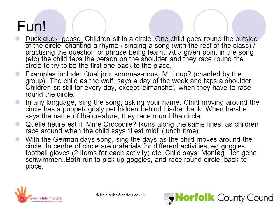 debbie.abbs@norfolk.gov.uk Fun. Duck,duck, goose.