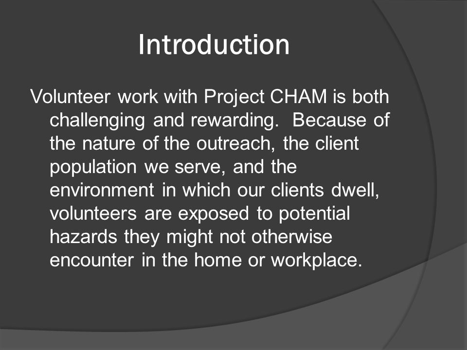 Introduction Volunteer work with Project CHAM is both challenging and rewarding.