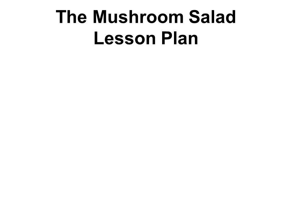 The Mushroom Salad Lesson Plan