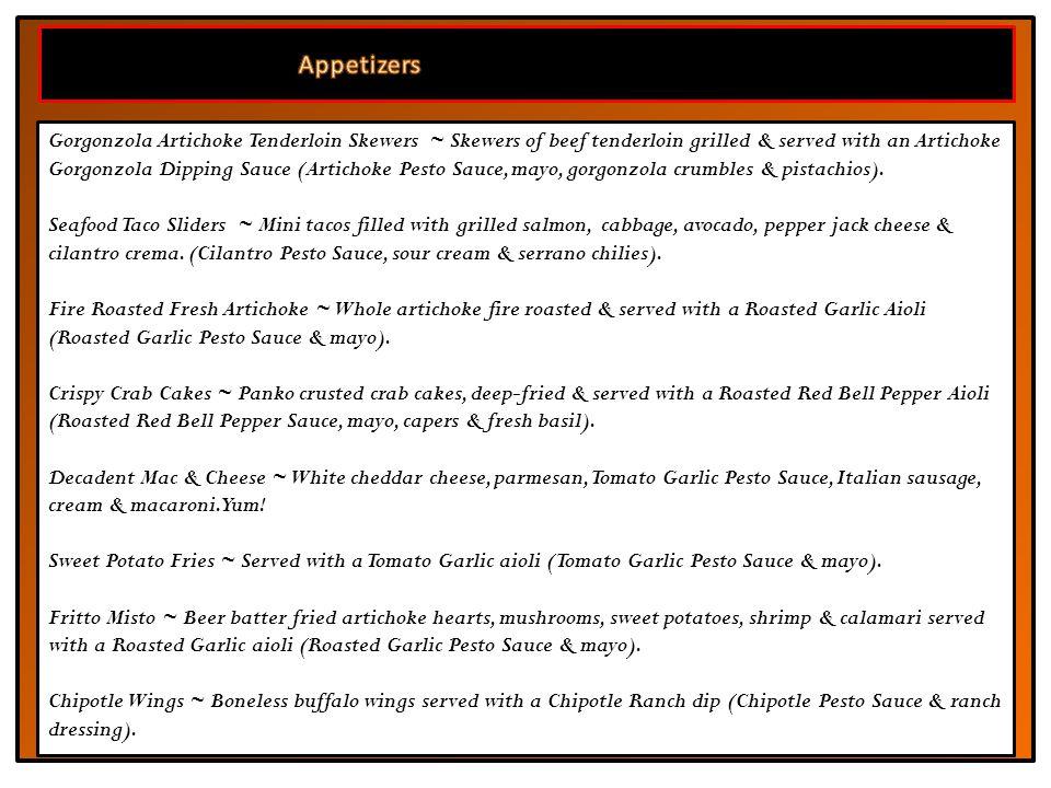 Gorgonzola Artichoke Tenderloin Skewers ~ Skewers of beef tenderloin grilled & served with an Artichoke Gorgonzola Dipping Sauce (Artichoke Pesto Sauce, mayo, gorgonzola crumbles & pistachios).