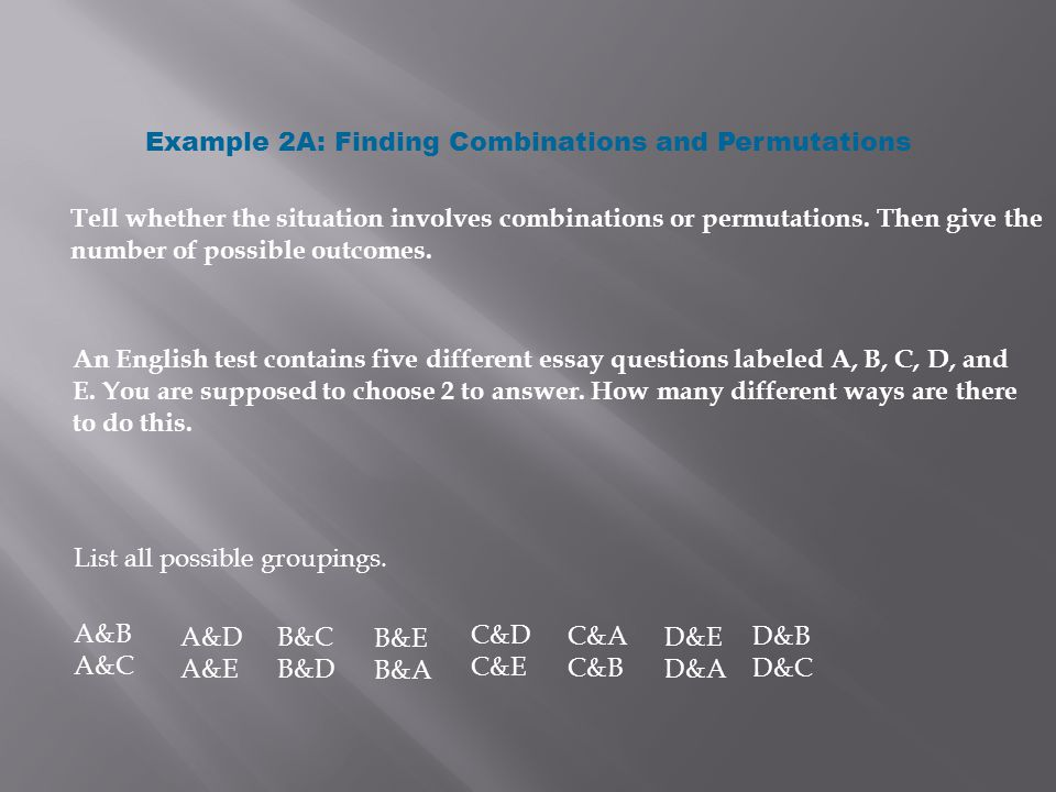 Example 2A: Finding Combinations and Permutations Tell whether the situation involves combinations or permutations.