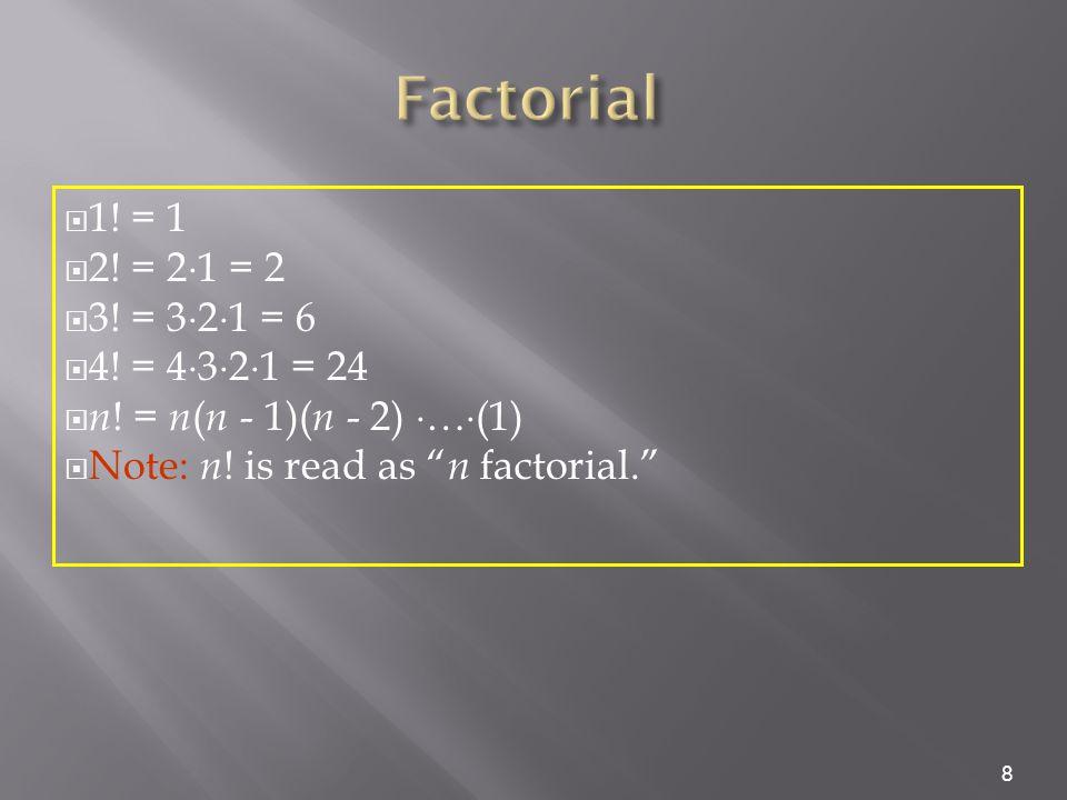  1. = 1  2. = 2  1 = 2  3. = 3  2  1 = 6  4.