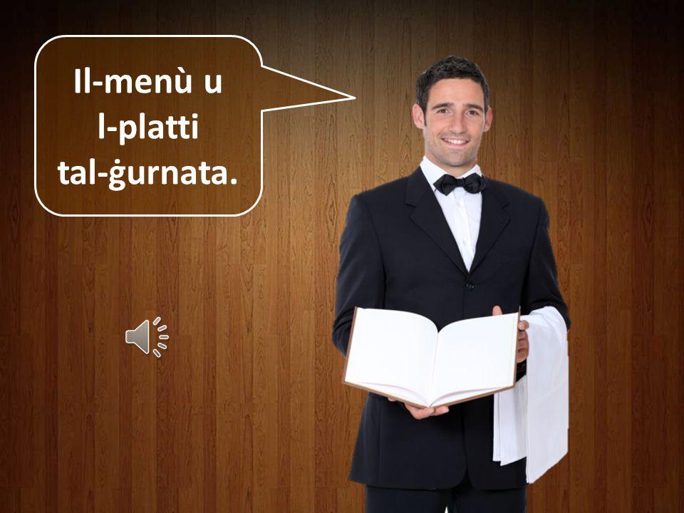 Il-menù u l-platti tal-ġurnata.