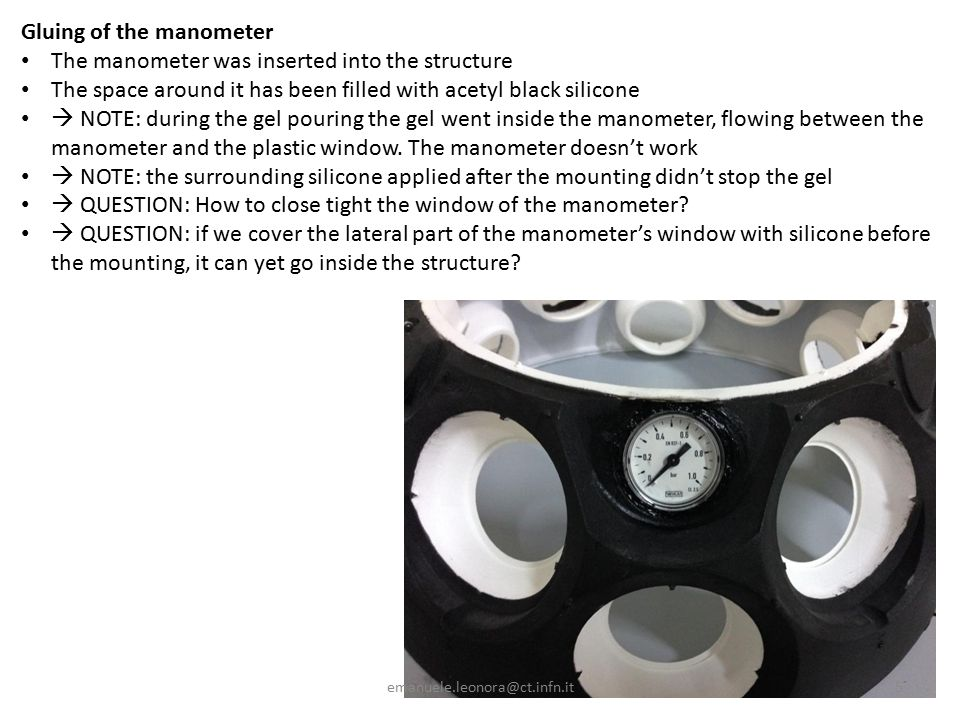 Gluing of the manometer The manometer was inserted into the structure The space around it has been filled with acetyl black silicone  NOTE: during the gel pouring the gel went inside the manometer, flowing between the manometer and the plastic window.