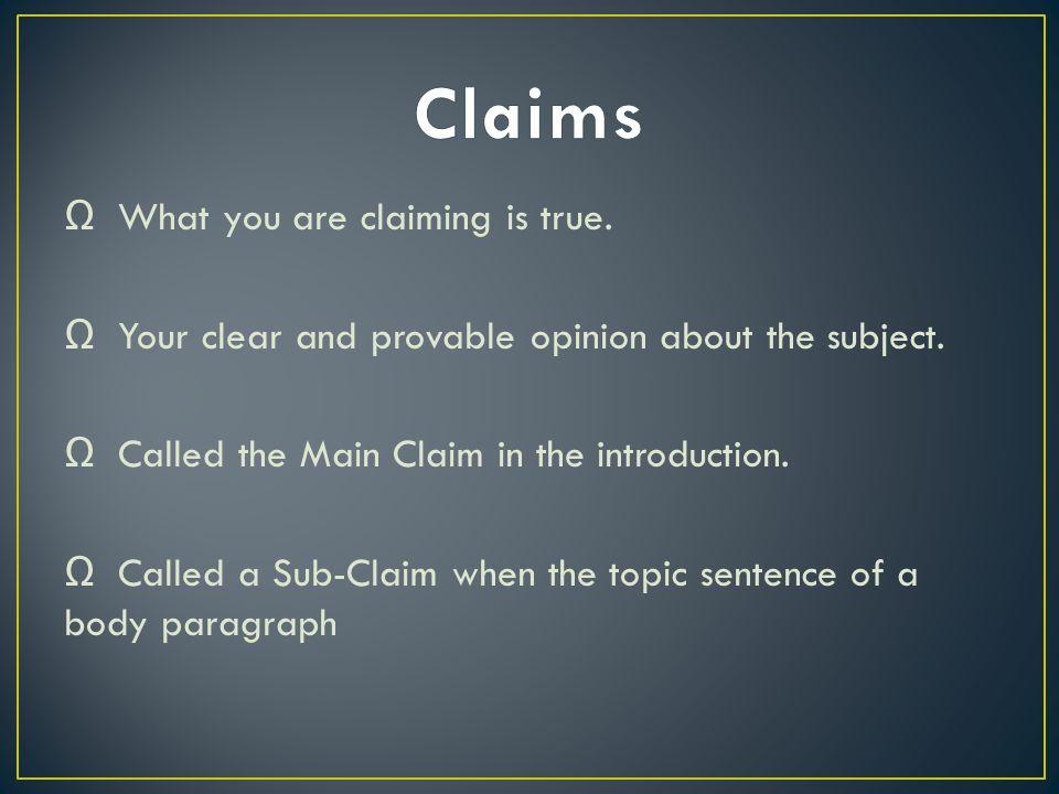 Ω What you are claiming is true. Ω Your clear and provable opinion about the subject.