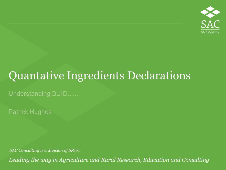 Quantative Ingredients Declarations Understanding QUID....... Patrick Hughes