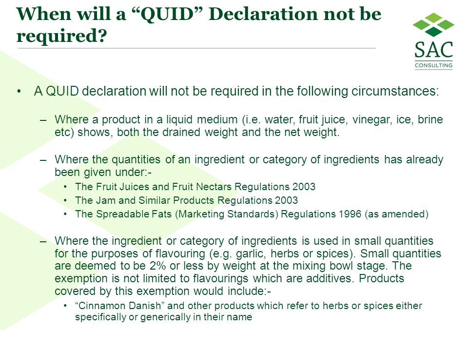 """15 When will a """"QUID"""" Declaration not be required? A QUID declaration will not be required in the following circumstances: –Where a product in a liqui"""