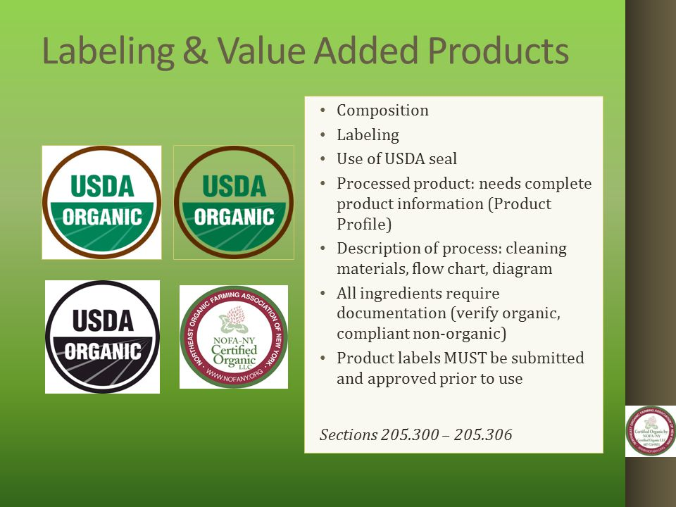 Labeling & Value Added Products Composition Labeling Use of USDA seal Processed product: needs complete product information (Product Profile) Descript