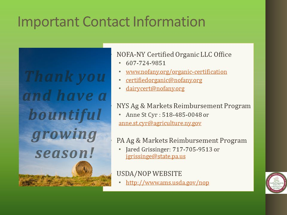 Important Contact Information NOFA-NY Certified Organic LLC Office 607-724-9851 www.nofany.org/organic-certification certifiedorganic@nofany.org dairy