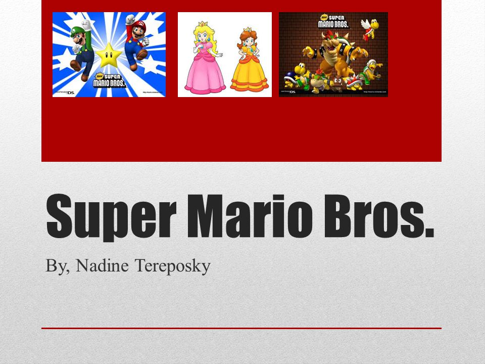 Description Of The Game… The main character of super Mario bros.