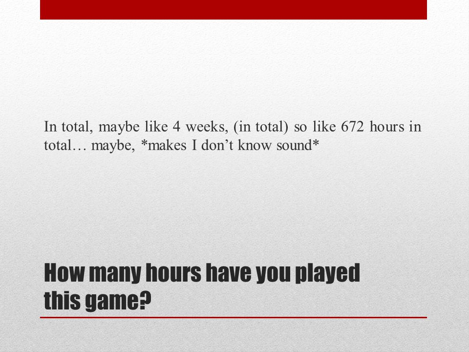 How many hours have you played this game.