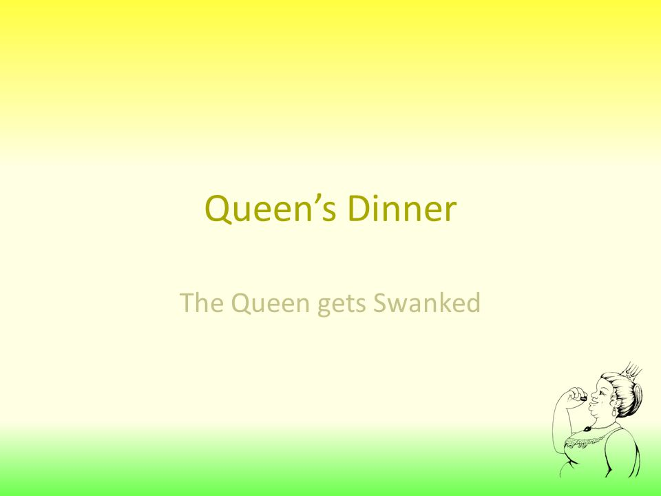 Queen's Dinner: On Location