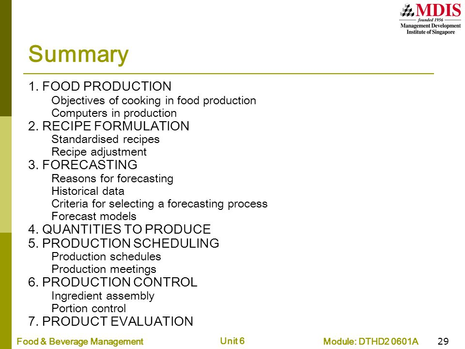 Module: DTHD2 0601AFood & Beverage Management Unit 6 29 Summary 1. FOOD PRODUCTION Objectives of cooking in food production Computers in production 2.