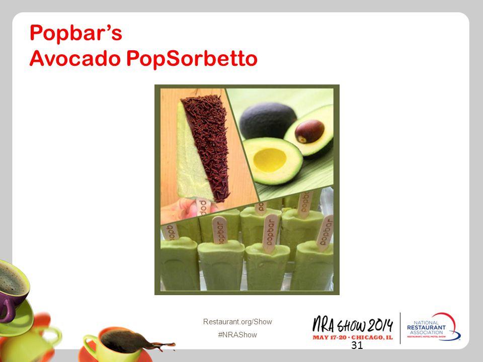Restaurant.org/Show #NRAShow Popbar's Avocado PopSorbetto 31