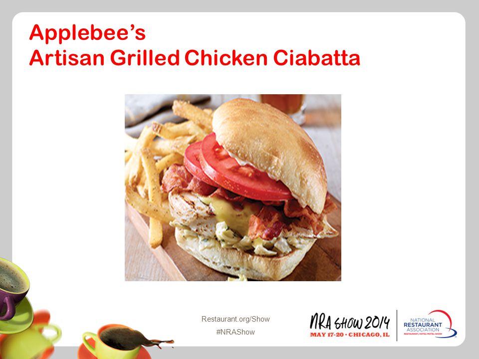Restaurant.org/Show #NRAShow Applebee's Artisan Grilled Chicken Ciabatta