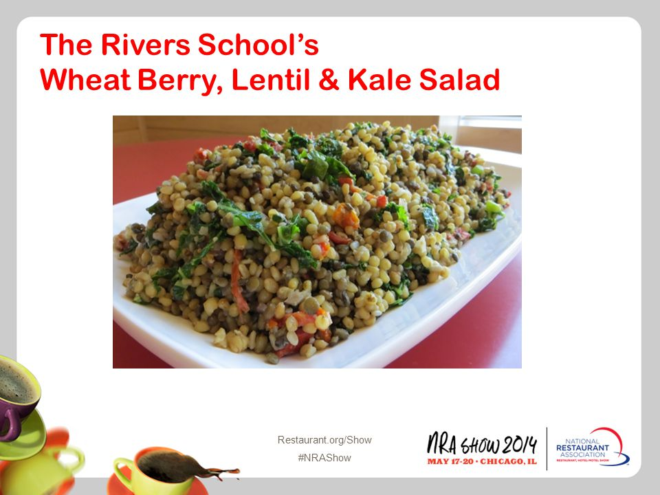 Restaurant.org/Show #NRAShow The Rivers School's Wheat Berry, Lentil & Kale Salad