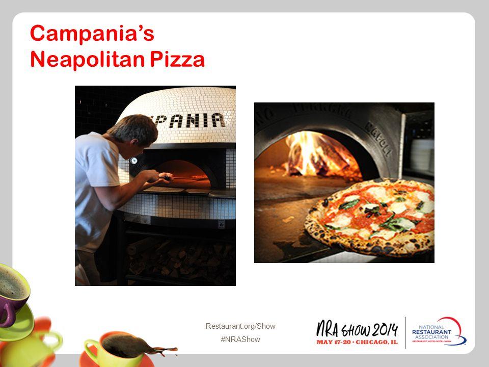 Restaurant.org/Show #NRAShow Campania's Neapolitan Pizza
