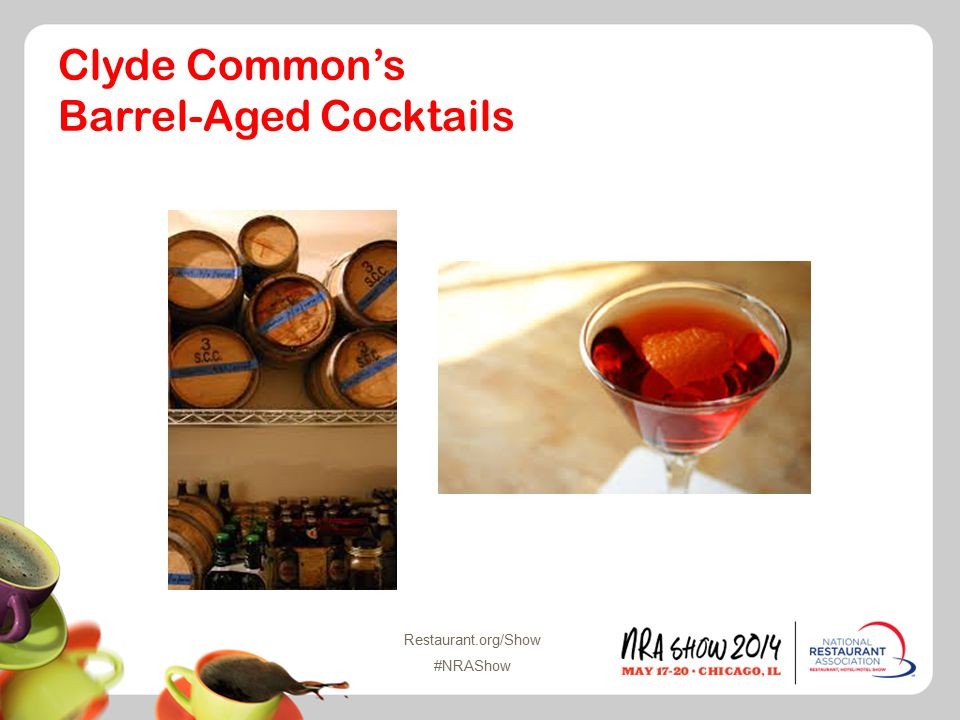 Restaurant.org/Show #NRAShow Clyde Common's Barrel-Aged Cocktails