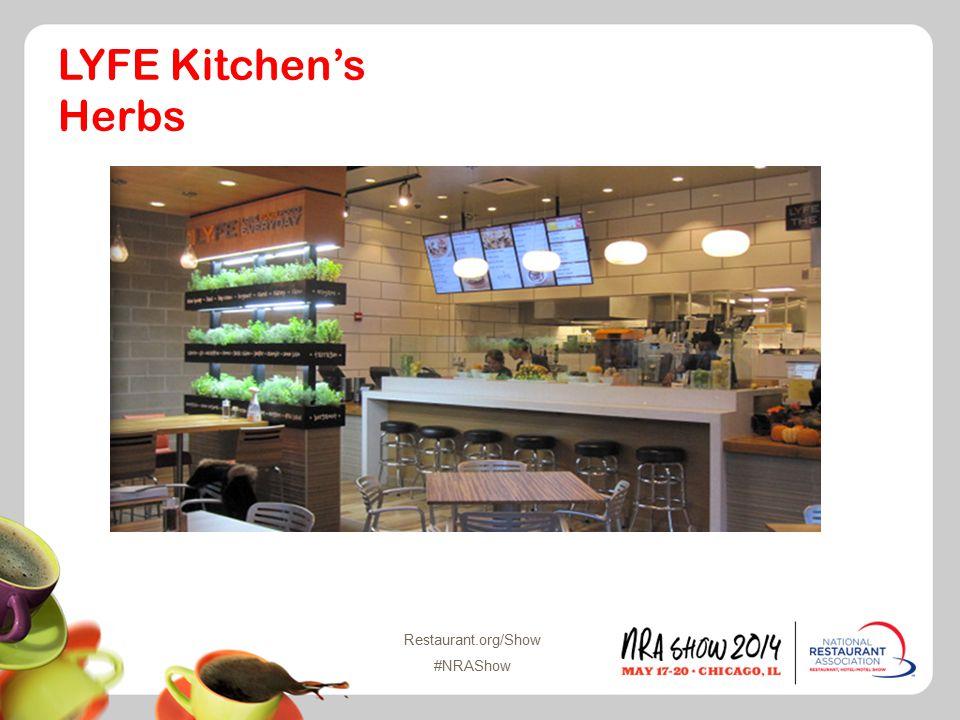 Restaurant.org/Show #NRAShow LYFE Kitchen's Herbs