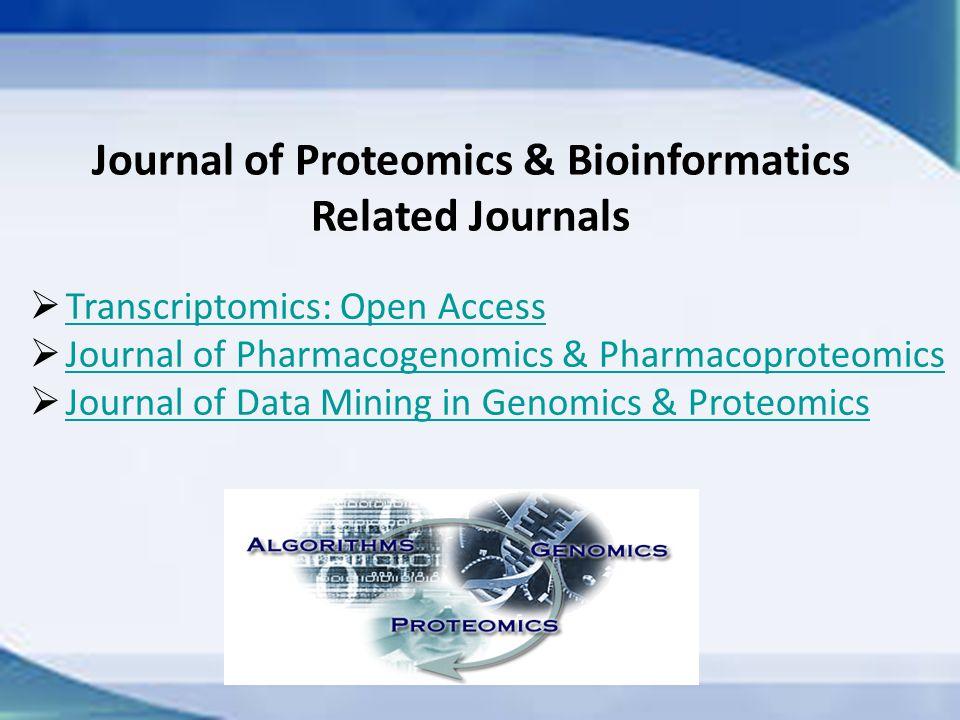 Journal of Proteomics & Bioinformatics Related Journals  Transcriptomics: Open Access Transcriptomics: Open Access  Journal of Pharmacogenomics & Ph
