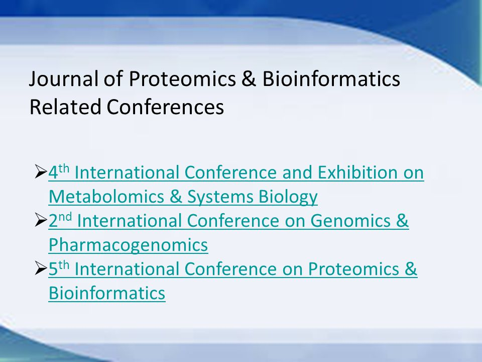 Journal of Proteomics & Bioinformatics Related Conferences  4 th International Conference and Exhibition on Metabolomics & Systems Biology 4 th Inter