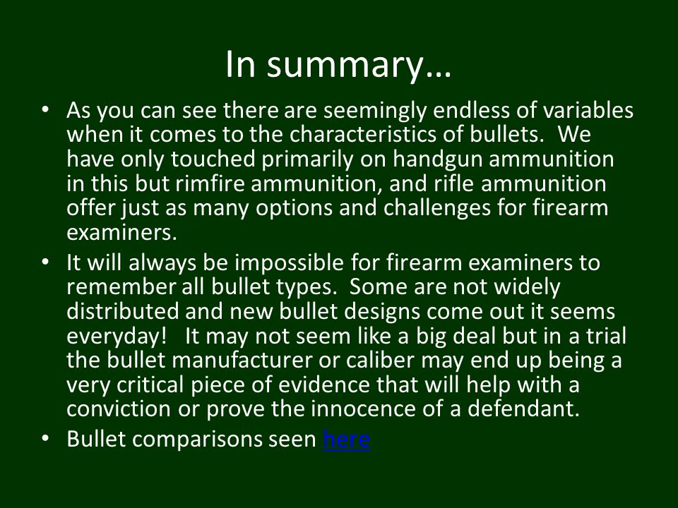 In summary… As you can see there are seemingly endless of variables when it comes to the characteristics of bullets. We have only touched primarily on