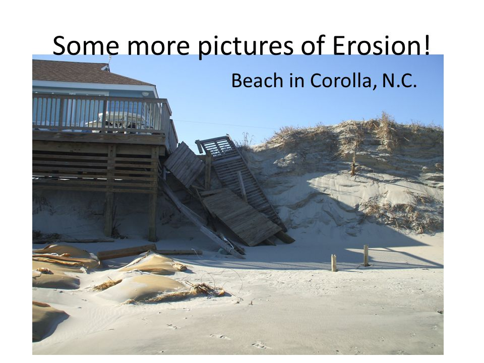 Some more pictures of Erosion! Beach in Corolla, N.C.