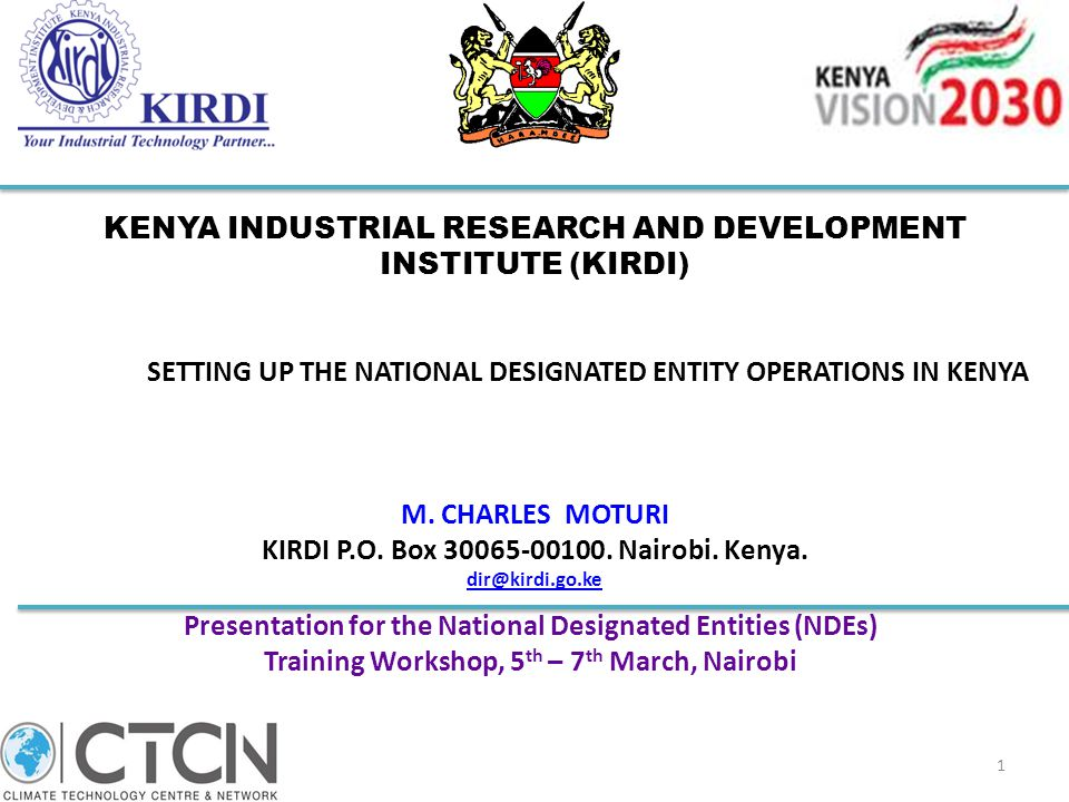 Background The Kenya Industrial Research and Development Institute (KIRDI) is established under the Science and Technology Act,1979, Cap 250 of the Laws of Kenya (Now repealed and replaced by the Science, Technology and Innovation Act, 2013) The institute is mandated to undertake research and development in all industrial and allied technologies, including: mechanical, civil and chemical engineering; food, textile, leather, ceramics & clay technologies; industrial chemistry, power resources, environment, among others 2